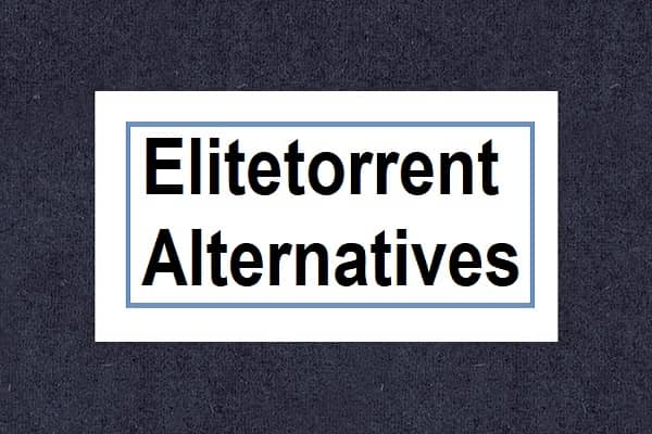 Elitetorrent Alternatives