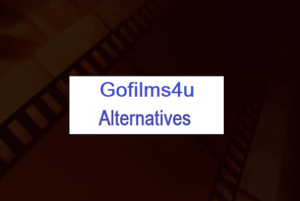 Gofilms4u Alternatives
