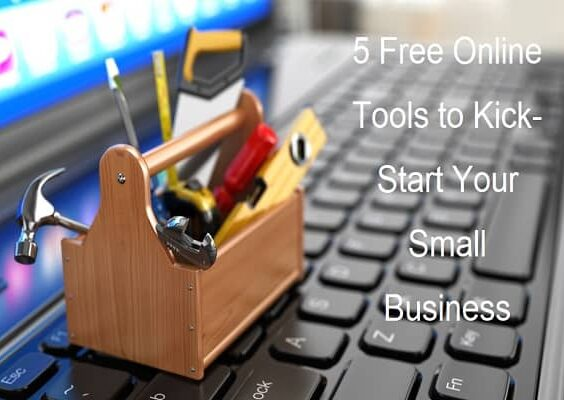 5 Free Online Tools to Kick-Start Your Small Business