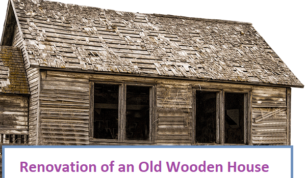 Renovation of an Old Wooden House