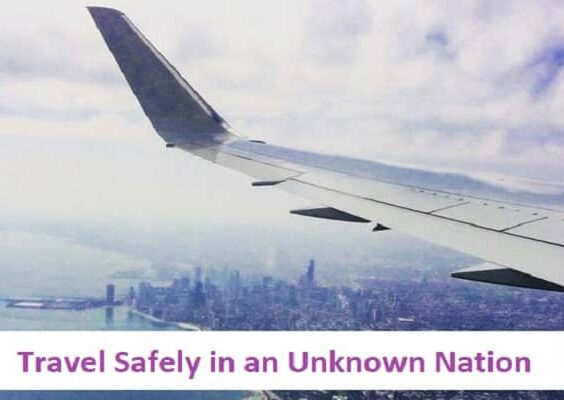 Travel Safely in an Unknown Nation