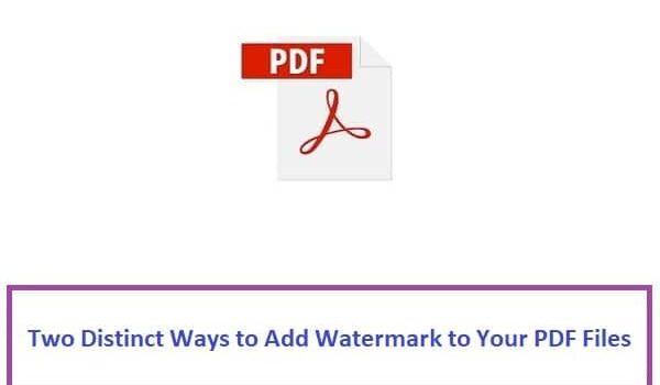 Two Distinct Ways to Add Watermark to Your PDF Files
