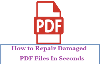 How to Repair Damaged PDF Files In Seconds